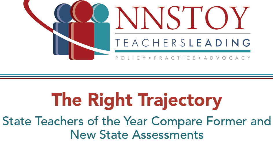 The Right Trajectory: State Teachers of the Year Compare Former and New State Assessments